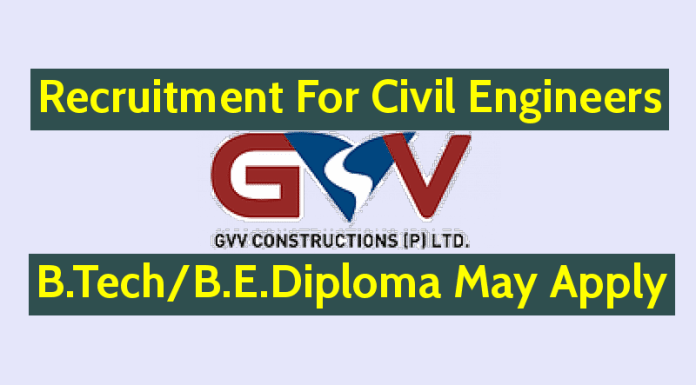GVV Constructions Recruitment For Civil Engineers B.TechB.E.Diploma May Apply