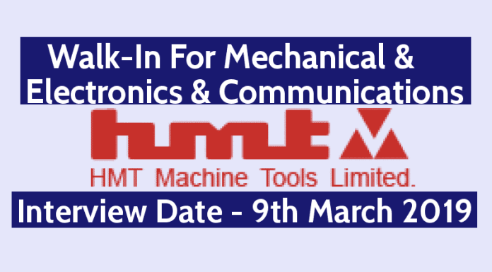 HMT Recruitment 2019 Walk-In For Mechanical & Electronics & Communications Interview Date - 09032019