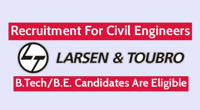 Larsen & Toubro Ltd Recruitment For Civil Engineers B.TechB.E. Candidates Are Eligible