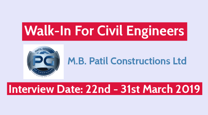 M.B. Patil Constructions Ltd Walk-In For Civil Engineers Interview Date 22nd - 31st March 2019