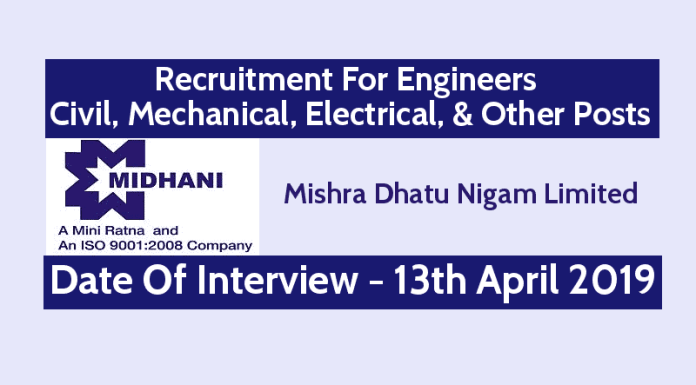 MIDHANI Recruitment For CivilMechanicalElectrical & Other Posts Interview Date - 13th April 2019