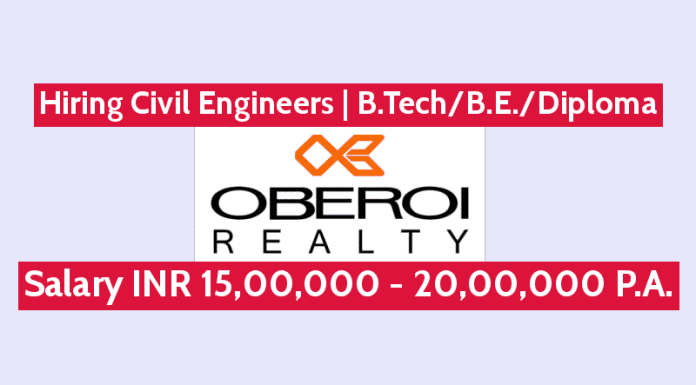Oberoi Realty Ltd Hiring Civil Engineers B.TechB.E.Diploma Salary INR 15,00,000 - 20,00,000 P.A.