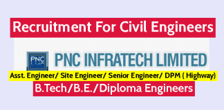 PNC Infratech Ltd Recruitment For Civil Engineers B.TechB.E.Diploma Asst. Engineer Site Engineer Senior Engineer DPM ( Highway)