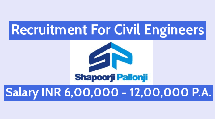 Shapoorji Pallonji Recruitment For Civil Engineers Salary INR 6,00,000 - 12,00,000 P.A.