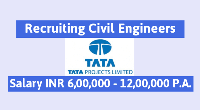 Tata Projects Ltd Recruiting Civil Engineers Highway, Bridge, Pavement Engineers Salary INR 6,00,000 - 12,00,000 P.A.