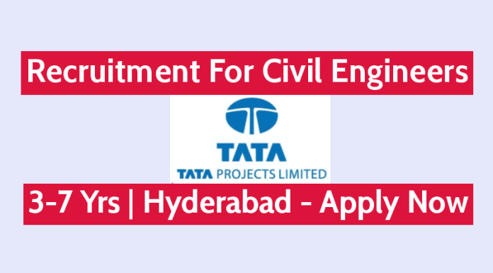 Tata Projects Ltd Recruitment For Civil Engineers 3-7 Yrs Hyderabad - Apply Now