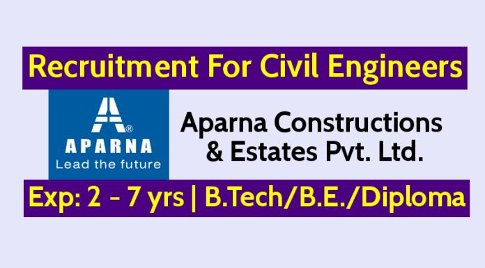 Aparna Constructions Hiring Civil Engineers Exp 2 - 7 yrs B.TechB.E.Diploma Apply Now