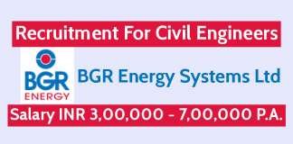 BGR Energy Systems Ltd Recruitment For Civil Engineers Salary INR 3,00,000 - 7,00,000 P.A.