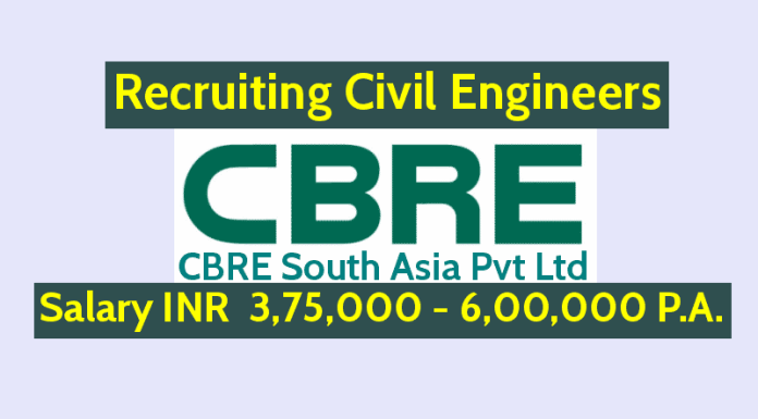 CBRE South Asia Pvt Ltd Recruiting Civil Engineers Salary INR 3,75,000 - 6,00,000 P.A.