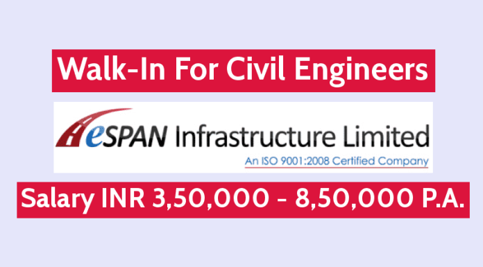 ESPAN Infrastructure (I) Ltd Walk-In For Civil Engineers Salary INR 3,50,000 - 8,50,000 P.A.