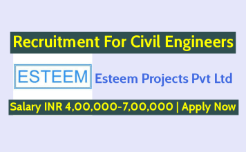 Esteem Projects Pvt Ltd Hiring Civil Engineers Salary INR 4,00,000-7,00,000 Apply Now