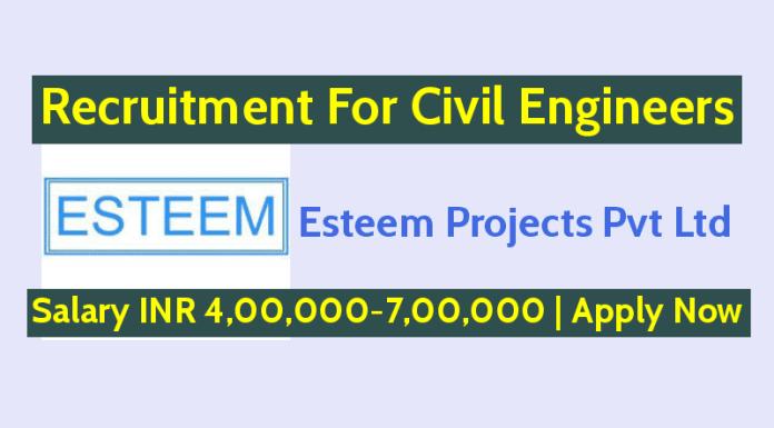 Esteem Projects Pvt Ltd Hiring Civil Engineers Salary INR 4,00,000-7,00,000 Apply Now