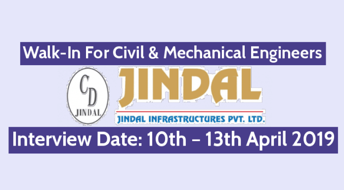 Jindal Infrastructures Pvt Ltd Walk-In For Civil & Mechanical Engineers Interview Date 10th – 13th April 2019