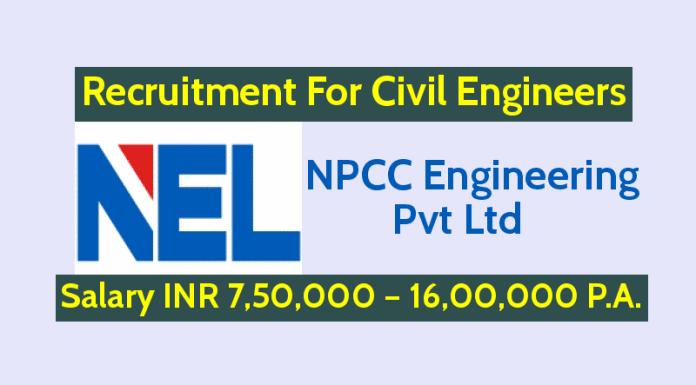NPCC Engineering Pvt Ltd Recruitment For Civil Engineers Salary INR 7,50,000 – 16,00,000 P.A.