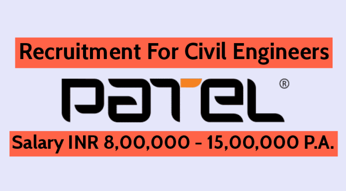 Patel Infrastructure Ltd Hiring Civil Engineers Salary INR 8,00,000 - 15,00,000 P.A.