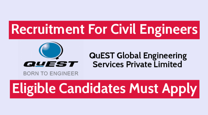 QuEST Recruitment For Civil Engineers Eligible Candidates Must Apply