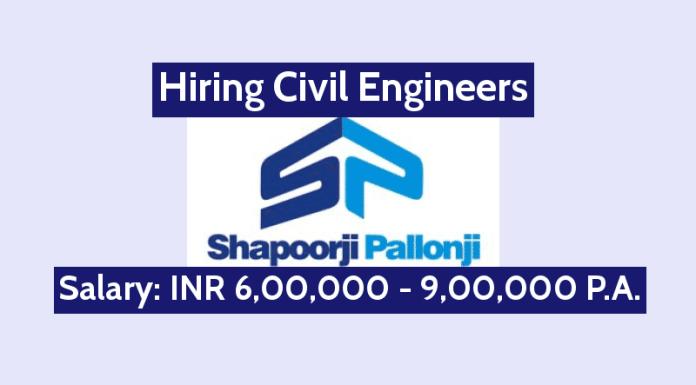Shapoorji Pallonji Hiring Civil Engineers Salary INR 6,00,000 - 9,00,000 P.A.