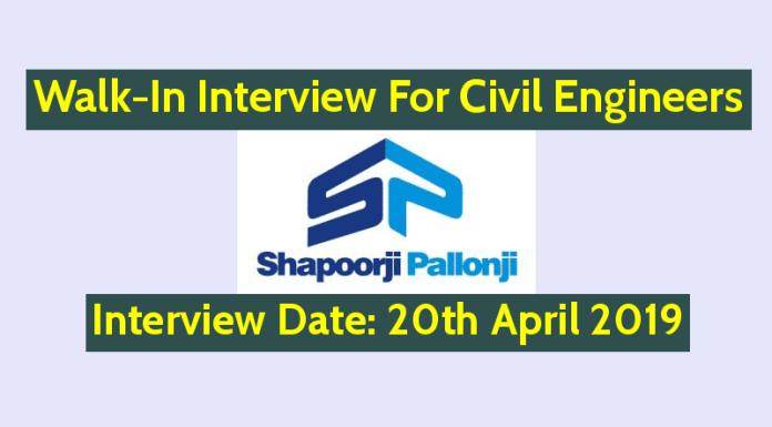 Shapoorji Pallonji Walk-In For Civil Engineers Interview Date 20th April 2019