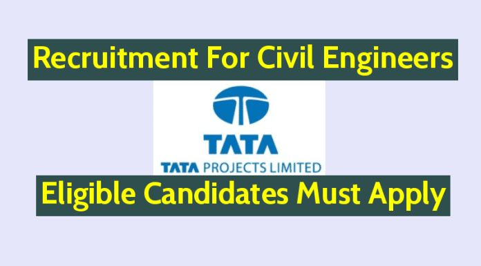 Tata Projects Ltd Recruitment For Civil Engineers Eligible Candidates Must Apply