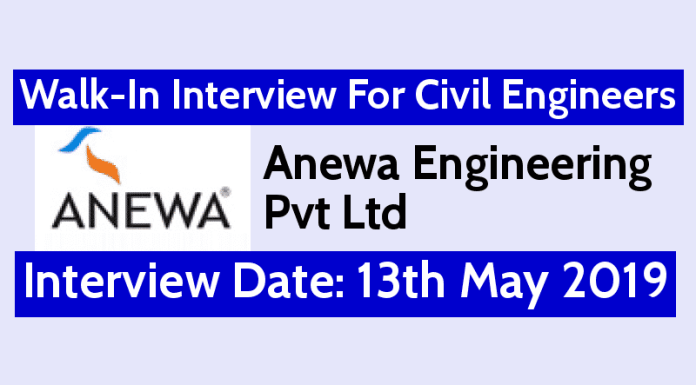 Anewa Engineering Pvt Ltd Walk-In For Civil Engineers Interview Date 13th May 2019