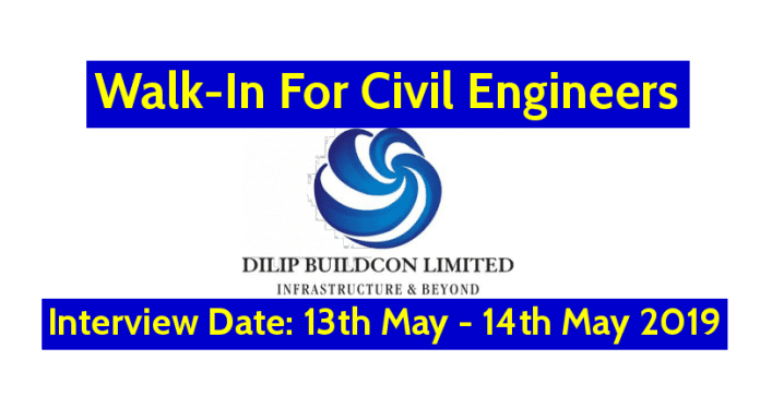 Dilip Buildcon Ltd Walk-In For Civil Engineers Interview Date 13th May - 14th May 2019