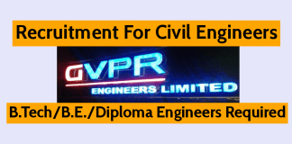 GVPR Engineers Ltd Recruitment For Civil Engineers B.TechB.E.Diploma Engineers Required