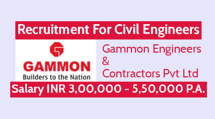 Gammon Engineers and Contractors Pvt Ltd Recruitment For Civil Engineers Salary INR 3,00,000 - 5,50,000 P.A.