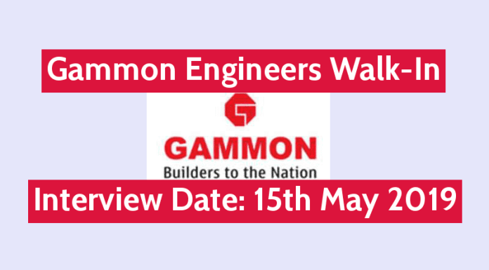 Gammon Engineers and Contractors Pvt Ltd Walk-In Interview Date 15th May 2019