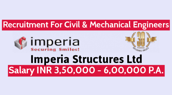 Imperia Structures Ltd Recruitment For Civil & Mechanical Engineers Salary INR 3,50,000 - 6,00,000 P.A.