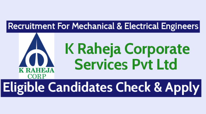 K Raheja Recruitment For Mechanical & Electrical Engineers Eligible Candidates Check & Apply