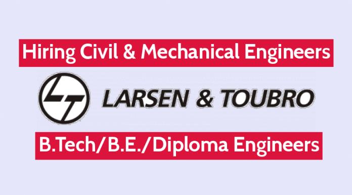 Larsen & Toubro Is Hiring Civil & Mechanical Engineers B.TechB.E.Diploma Engineers