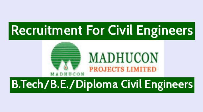 Madhucon Projects Ltd Recruitment For Civil Engineers B.TechB.E.Diploma Engineers