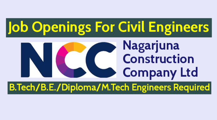 NCC Job Openings For Civil Engineers B.TechB.E.DiplomaM.Tech Engineers Required