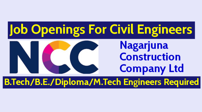 NCC Limited Job Openings For Civil Engineers B.TechB.E.DiplomaM.Tech Engineers Required