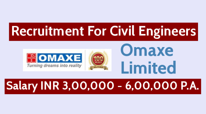 Omaxe Limited Recruitment For Civil Engineers Salary INR 3,00,000 - 6,00,000 P.A.