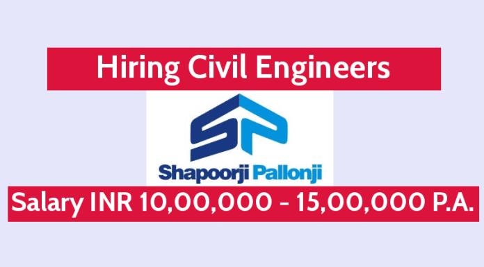 Shapoorji Pallonji Hiring Civil Engineers Salary INR 10,00,000 - 15,00,000 P.A.