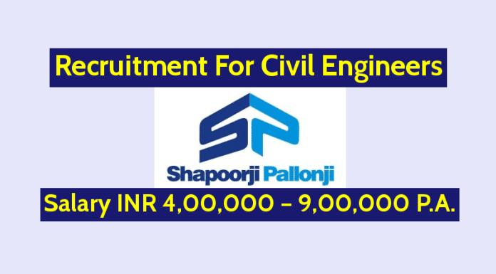 Shapoorji Pallonji Recruitment For Civil Engineers Salary INR 4,00,000 – 9,00,000 P.A.
