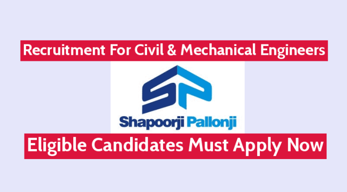 Shapoorji Pallonji Recruitment For Civil & Mechanical Engineers Eligible Candidates Must Apply Now
