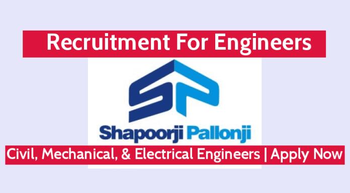 Shapoorji Pallonji Recruitment For Engineers Civil, Mechanical, & Electrical Engineers Apply Now