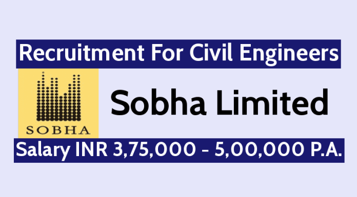 Sobha Limited Recruitment For Civil Engineers Salary INR 3,75,000 - 5,00,000 P.A.