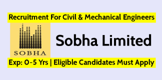 Sobha Limited Recruitment For Civil & Mechanical Engineers Exp 0-5 Yrs Eligible Candidates Must Apply