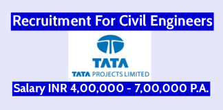 Tata Projects Limited Hiring Civil Engineers B.TechB.E.Diploma Salary INR 4,00,000 - 7,00,000 P.A.