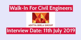 Aditya Birla Group Walk-In For Civil Engineers Interview Date 11th July 2019