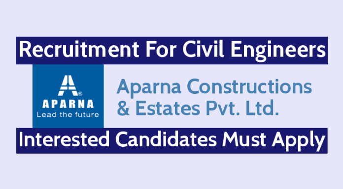 Aparna Constructions Recruitment For Civil Engineers | Interested Candidates Must Apply