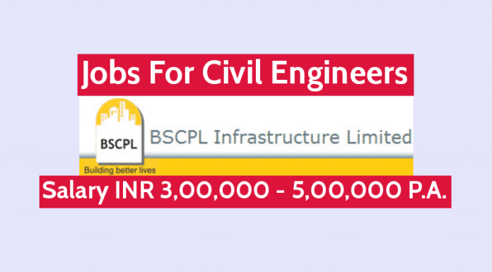 BSCPL Infrastructure Ltd Jobs For Civil Engineers Salary INR 3,00,000 - 5,00,000 P.A.