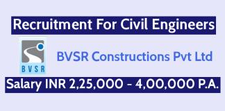 BVSR Constructions Pvt Ltd Recruitment For Civil Engineers Salary INR 2,25,000 - 4,00,000 P.A.