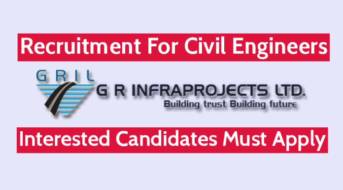 G R Infraprojects Ltd Recruitment For Civil Engineers Eligible Candidates Must Apply