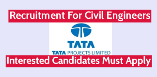 Tata Projects Ltd Recruitment For Civil Engineers Interested Candidates Must Apply