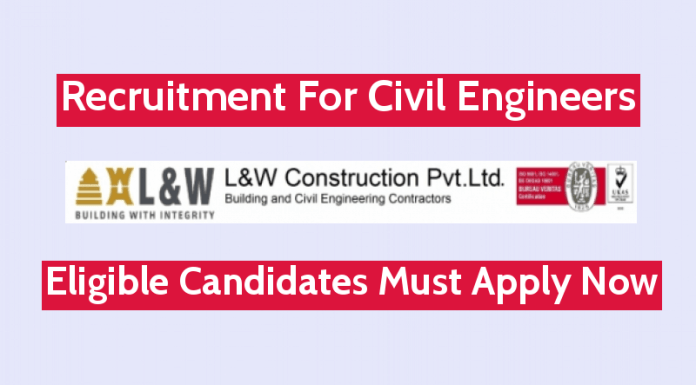 L&W Construction Pvt Ltd Recruitment For Civil Engineers Eligible Candidates Must Apply Now