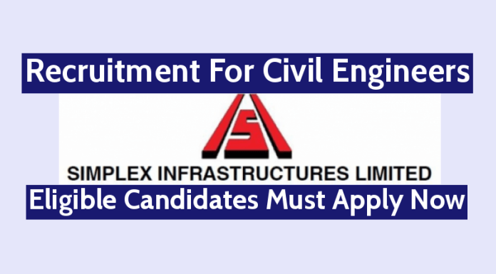 Simplex Infrastructures Ltd Recruitment For Civil Engineers Eligible Candidates Must Apply Now